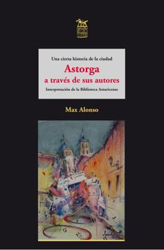 Imagen de Astorga a través de sus autores