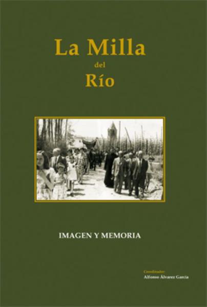 La Milla del Río. Imagen y memoria