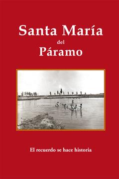 Santa María del Páramo. El recuerdo se hace historia
