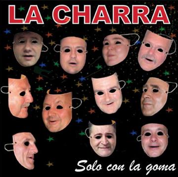 Imagen de LA CHARRA. SOLO CON LA GOMA
