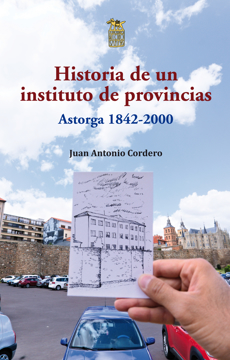 Imagen de Historia de un instituto de provincias. Astorga 1842-2000