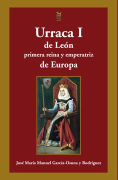 Imagen de URRACA I de León, primera reina y emperatriz de Europa