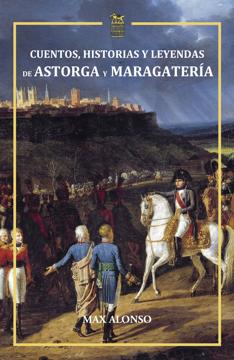 Imagen de Cuentos, historias y leyendas de Astorga y Maragatería