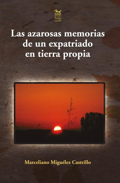 Imagen de Las azarosas memorias de un expatriado en tierra propia