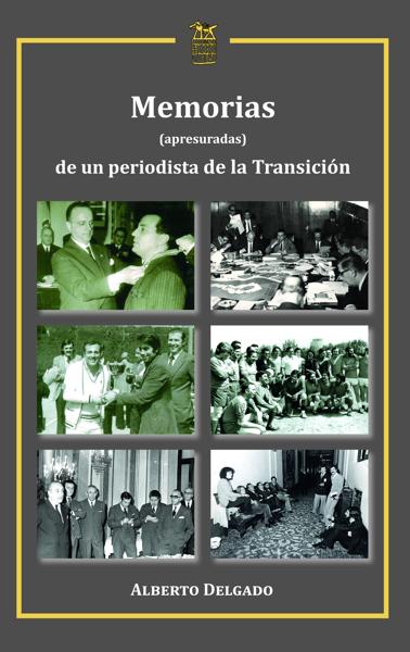 Imagen de MEMORIAS (apresuradas) DE UN PERIODISTA DE LA TRANSICIÓN