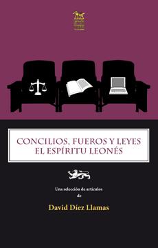 Imagen de CONCILIOS, FUEROS Y LEYES. EL ESPÍRITU LEONÉS
