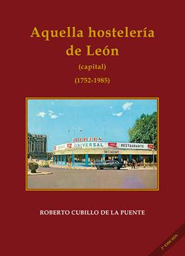 Imagen de AQUELLA HOSTELERÍA DE LEÓN -capital- (1752-1985)