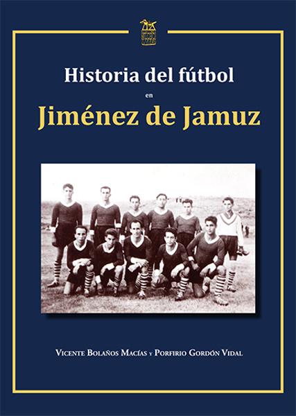 Imagen de HISTORIA DEL FÚTBOL EN JIMÉNEZ DE JAMUZ